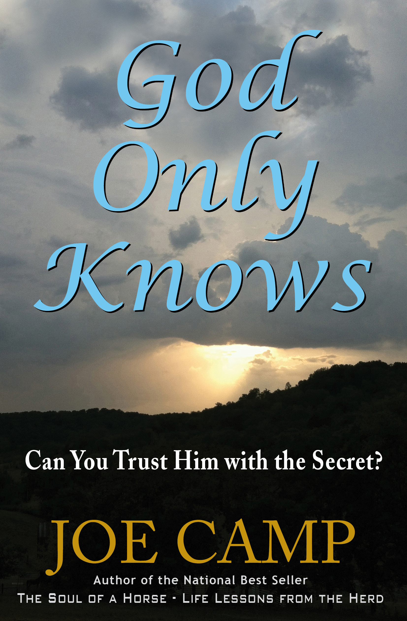 God Only Knows - Can You Trust Him with the Secret Personally Inscribed
