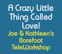 Joe & Kathleen's Barefoot TeleWorkshop