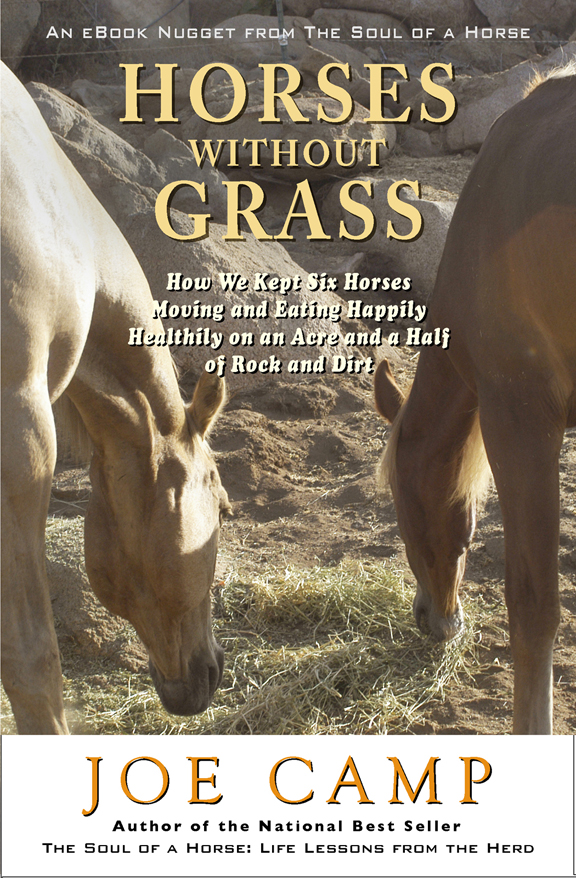 Horses Without Grass - How We Kept Six Horses Moving and Eating Happily Healthily on an Acre and a Half of Rock and Dirt - Personally Inscribed