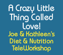 Joe & Kathleen's Diet & Nutrition TeleWorkshop